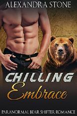 SHIFTER ROMANCE: Chilling Embrace (BBW Paranormal BEAR Shifter Holiday Romance) (German Billionaire Werebear Fantasy Summer Romance Short Stories)