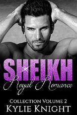 SHEIKH ROYAL ROMANCE COLLECTION: (Billionaire Sheikh Romance) (Alpha Male New Adult Collection Book 2)