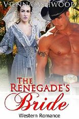 ROMANCE: The Renegade's Bride (Historical Western Cowboy Romance) (BBW Alpha Male Mail Order Bride Short Stories)