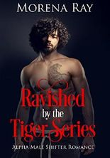 Romance: PARANORMAL ROMANCE: Ravished by the Tiger (Alpha Male Shifter Romance) Books 1 & 2