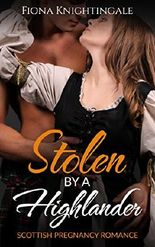 ROMANCE: Stolen by a Highlander (Scottish Pregnancy Romance) (Historical Medieval Short Stories)
