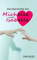 Die Geschichte von Michelle und Isabelle