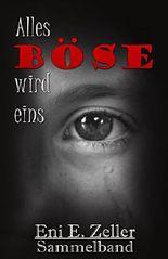 Alles Böse wird eins: Krimithriller-Sammelband (German Edition)