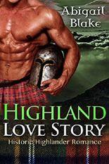 HIGHLANDER ROMANCE: Highland Love Story (Paranormal Historical Highlander Viking Medieval Romance) (Short Stories)