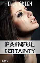Painful Certainty
