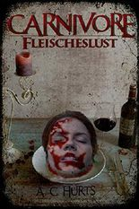 Carnivore - Fleischeslust