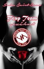 Trap Team: Gezähmt | Erotische Novelle | Episode 1.3