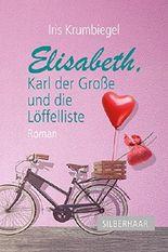 Elisabeth, Karl der Große und die Löffelliste