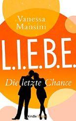 L.I.E.B.E. - Die letzte Chance