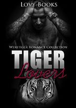 SHIFTER ROMANCE: Tiger Lovers (Paranormal BBW Alpha Male Shapeshifter Romance Collection)