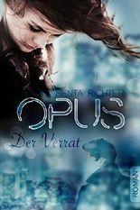 OPUS: Der Verrat