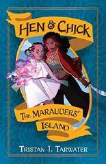 The Marauders' Island (Hen & Chick Book 1)