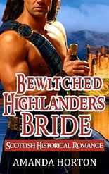 Romance: Marriage Of Convenience Romance : Bewitched Highlander's Bride's ( Mail Order Bride Scottish Historical Romance)