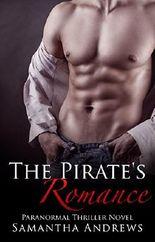ROMANCE: FANTASY: The Pirate's Romance (A Pirate Bad Boy Billionaire Romance) (New Alpha Male Billionaire Contemporary Adult Romance)