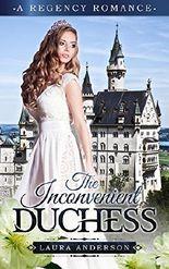 Romance: Regency Romance: The Inconvenient Duchess (A Regency Romance)