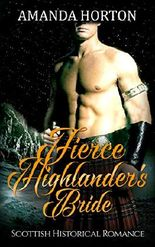 Romance: Marriage Of Convenience Romance : Fierce Highlander's Bride ( Mail Order Bride Scottish Historical Romance)