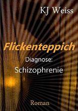 Flickenteppich: Diagnose: Schizophrenie