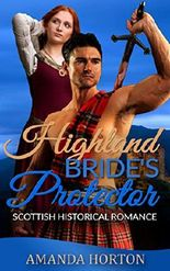 Romance: Marriage Of Convenience Romance : Highlander Bride's Protector ( Mail Order Bride Scottish Historical Romance)