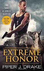 Extreme Honor (True Heroes) by Piper J. Drake (2016-01-26)