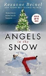 Angels in the Snow by Rexanne Becnel (2015-10-27)
