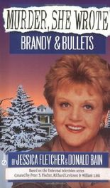 Murder, She Wrote: Brandy and Bullets by Jessica Fletcher (1995-08-01)