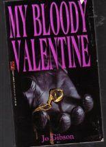 My Bloody Valentine by Jo Gibson (1995-02-01)