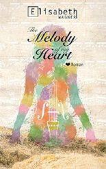 The Melody of my Heart: Liebesroman