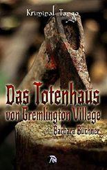 Das Totenhaus in Gremlington Village (Kriminal Tango 1)