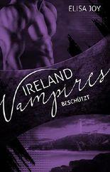 Ireland Vampires - Beschützt