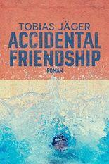 Accidental Friendship: Roman (San Antonio Tales 4)