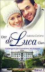 Der de Luca Clan - Gefangen! Ein Geheimnis mit Folgen