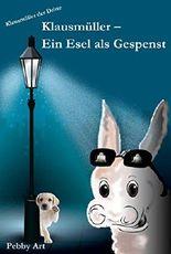 Klausmüller - Ein Esel als Gespenst