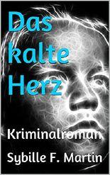 Das kalte Herz: Kriminalroman
