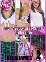 Futa Werewolf's Coeds Collection (Futa-on-Female, Futa-on-Futa, Shifter, Menage, First Time Erotica)