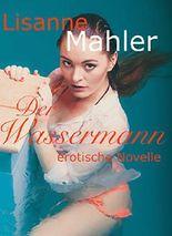 Der Wassermann: erotische Novelle