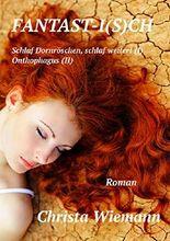 FANTAST-I(S)CH: Schlaf Dornröschen, schlaf weiter! (I); Onthophagus (II)