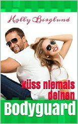 Küss niemals deinen Bodyguard (Romance to go 2)