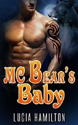 PARANORMAL ROMANCE: MC Bear's Baby (Secret Baby Shifter Bad Boy Romance) (Paranormal Fantasy Bear Shifter Romance)