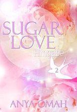 SUGAR LOVE - Hingabe