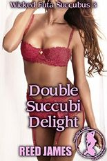 Double Succubi Delight (Wicked Futa Succubus 3)