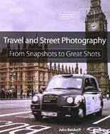 Travel and Street Photography: From Snapshots to Great Shots by John Batdorff (2014-10-17)