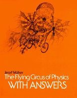 The Flying Circus of Physics, Answers by Jearl Walker (1977-10-25)