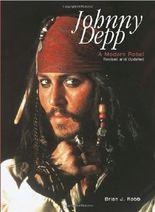 Johnny Depp: A Modern Rebel by Brian J. Robb (2006-07-17)