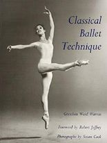 Classical Ballet Technique by Gretchen W. Warren (1989-12-01)