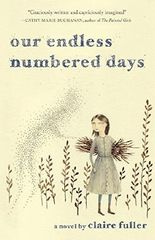 Our Endless Numbered Days: A Novel by Claire Fuller (2015-03-17)