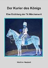 Der Kurier des Königs: Märchenwelt der Transaktionsanalyse (TA Märchenwelt 11)