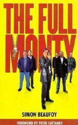 The Full Monty: Screenplay by Simon Beaufoy (1997-08-29)