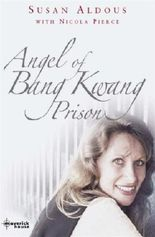 The Angel of Bangkwang Prison by Susan Aldous (2007-08-02)