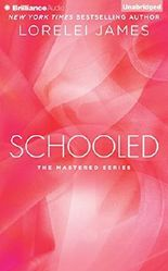 Schooled (Mastered) by Lorelei James (2014-12-02)