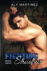 Fighting Shadows (On The Ropes) (Volume 2) by Aly Martinez (2015-06-28)